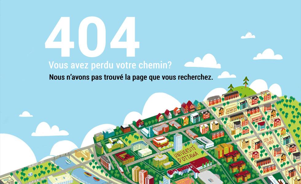404 - Vous avez perdu votre chemin? Nous n'avons pas trouvé la page que vous recherchez.
