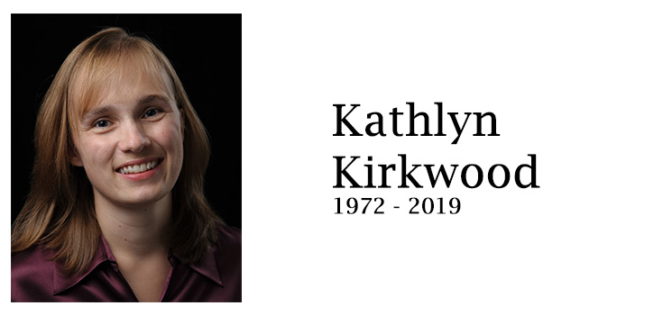 In Memoriam Kathlyn Kirkwood 1972 to 2019